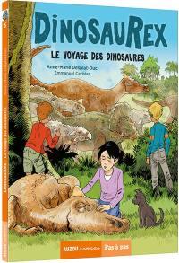 Dinosaurex. Volume 6, Le voyage des dinosaures