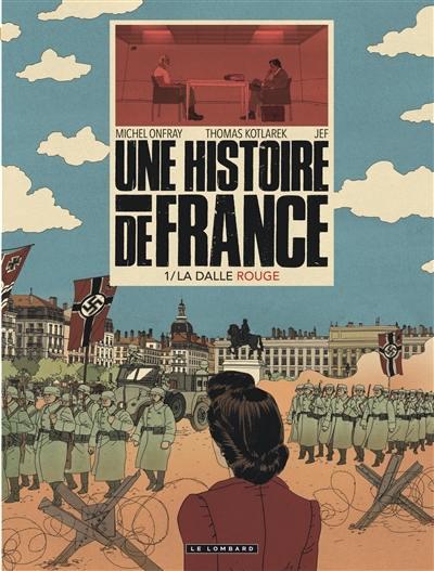 Une histoire de France. Volume 1, La dalle rouge