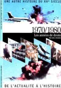 Une autre histoire du XXe siècle. Volume 08, 1970-1980