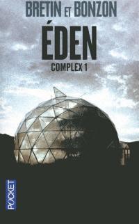 Complex. Volume 1, Eden