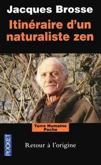 Itinéraire d'un naturaliste zen