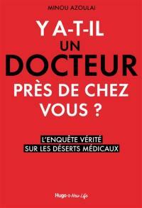 Y a-t-il un docteur près de chez vous ?