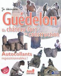 Guédelon, un château fort en construction