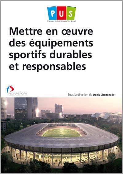 Mettre en oeuvre des équipements sportifs durables et responsables