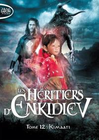 Les héritiers d'Enkidiev. Volume 12, Kimaati