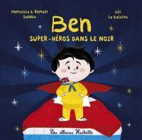 Ben, super-héros dans le noir
