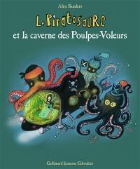 Le piratosaure et la caverne des poulpes-voleurs