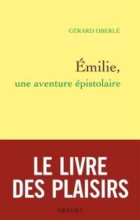Emilie, une aventure épistolaire