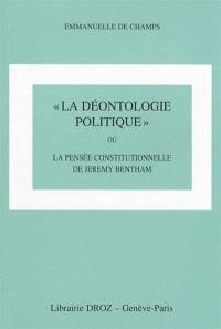 La déontologie politique ou La pensée constitutionnelle de Jeremy Bentham