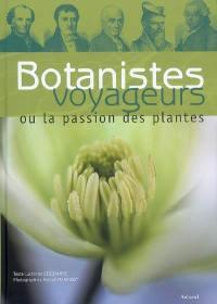 Botanistes voyageurs ou La passion des plantes