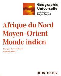 Géographie universelle. Volume 8, Afrique du Nord, Moyen-Orient, Monde indien