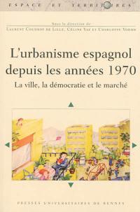 L'urbanisme espagnol depuis les années 1970