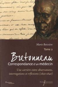 Bretonneau. Volume 2, Une carrière entre observations, interrogations et réflexions (1820-1840)