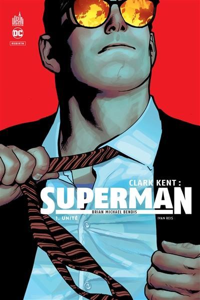 Clark Kent. Volume 1, Unité