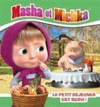 Masha et Michka, Le petit déjeuner est servi !