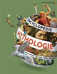 Encyclopédie de la mythologie : dieux, mythes, légendes, héros, épopés : Osiris, Zeus, Athéna, Thor, Shiva, Tlaloc