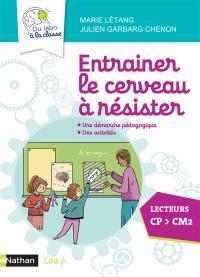 Entraîner le cerveau à résister, lecteurs CP-CM2