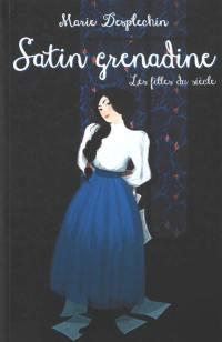 Les filles du siècle, Satin grenadine