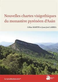 Nouvelles chartes visigothiques du monastère pyrénéen d'Asan