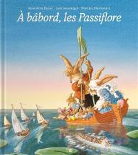 A bâbord, les Passiflore