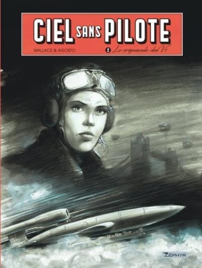 Ciel sans pilote. Volume 2, Le crépuscule des V1