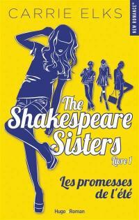 The Shakespeare sisters. Volume 1, Les promesses de l'été