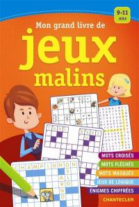 Mon grand livre de jeux malins, pour les enfants de 9 à 11 ans