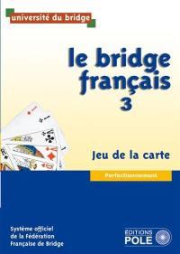 Le bridge français. Volume 3, Jeu de la carte