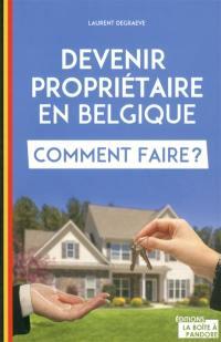 Devenir propriétaire en Belgique
