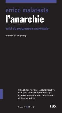 L'anarchie ; suivi du Programme anarchiste