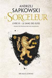 Le sorceleur. Volume 3, Le sang des elfes