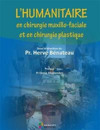 L'humanitaire en chirurgie maxillo-faciale et en chirurgie plastique