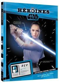 Rey : le guide visuel ultime : tout sur Rey, ses origines, ses alliés, ses ennemis...
