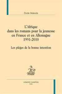 L'Afrique dans les romans pour la jeunesse en France et en Allemagne (1991-2010)