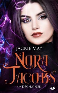 Nora Jacobs. Volume 4, Déchaînée