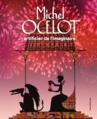 Michel Ocelot : artificier de l'imaginaire