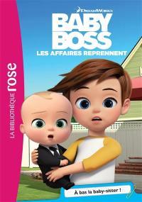 Baby Boss. Volume 4, A bas la baby-sitter !