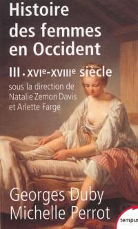 Histoire des femmes en Occident. Volume 3, XVIe-XVIIIe siècle