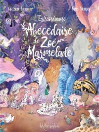 L'extraordinaire abécédaire de Zoé Marmelade