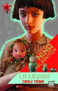 Nina Volkovitch. Volume 1, La lignée