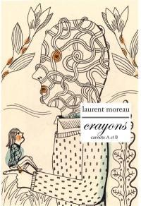 Carnets A et B. Volume 2, Crayons