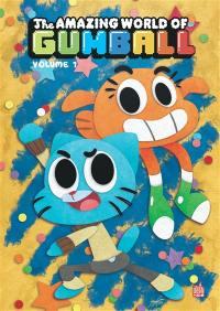 The amazing world of Gumball. Volume 1,