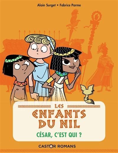 Les enfants du Nil. Volume 2, César, c'est qui ?
