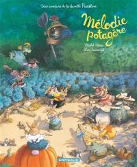 Une aventure de la famille Passiflore, Mélodie potagère