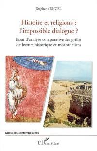 Histoire et religions, l'impossible dialogue ?