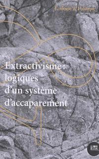 Ecologie et politique. n° 59, Extractivisme