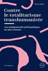Contre le totalitarisme transhumaniste