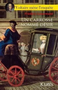 Voltaire mène l'enquête, Un carrosse nommé désir
