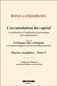 Oeuvres complètes de Rosa Luxemburg. Volume 5, L'accumulation du capital