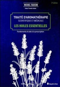 Traité d'aromathérapie scientifique et médicale, Les huiles essentielles